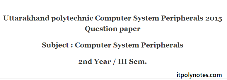 UK Polytechnic Computer System Peripherals 2015 Question paper